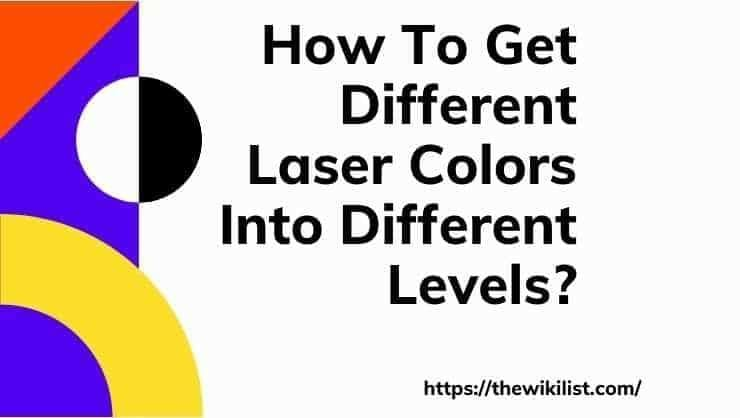 How To Get Different Laser Colors Into Different Levels